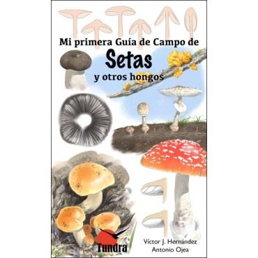 SETAS y otros hongos. Coleccion Mi primera guia de campo